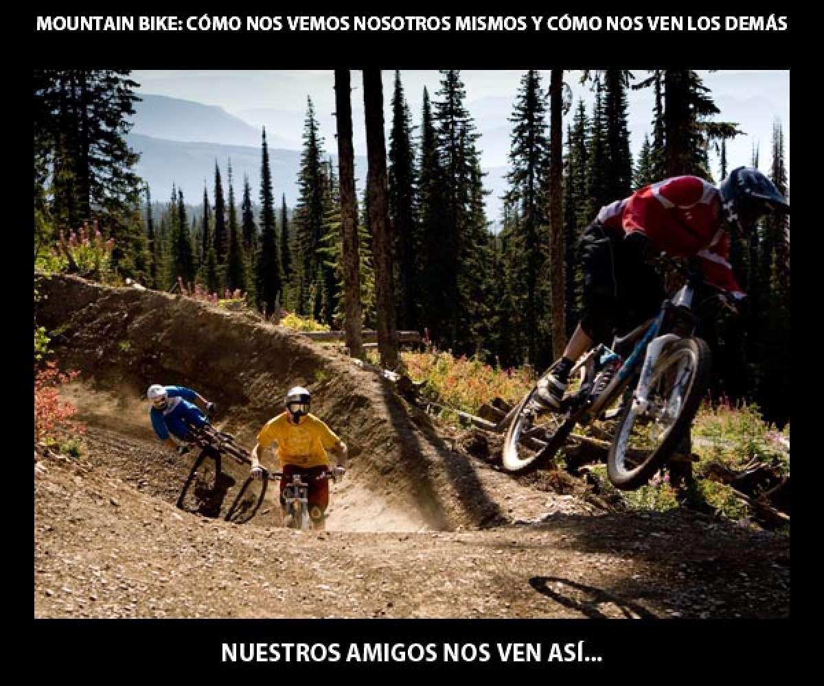 El Mountain Bike: Cómo nos vemos nosotros mismos y cómo nos ven los demás