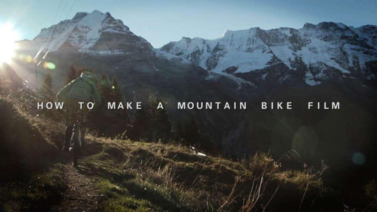 ¿Cómo rodar una buena película de Mountain Bike? Filme von Draussen nos lo explica