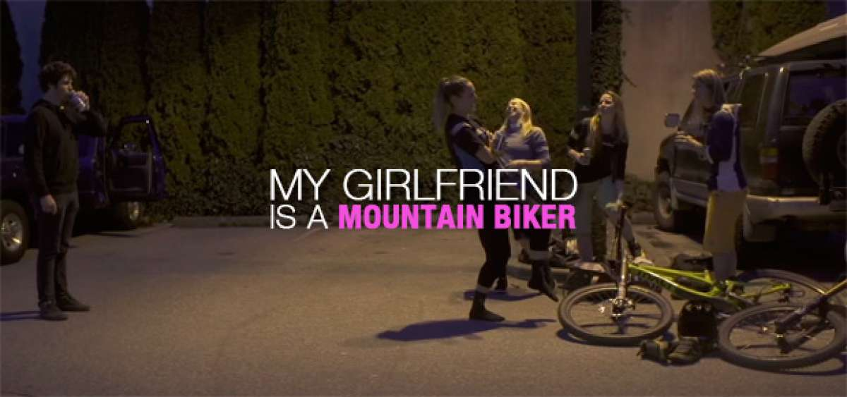 """My Girlfriend Is A Mountain Biker"", una parodia acerca de los problemas de tener una pareja aficionada al Mountain Bike"