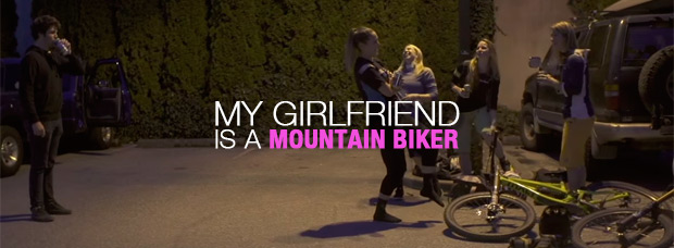 'My Girlfriend Is A Mountain Biker', una parodia acerca de los problemas de tener una pareja aficionada al Mountain Bike