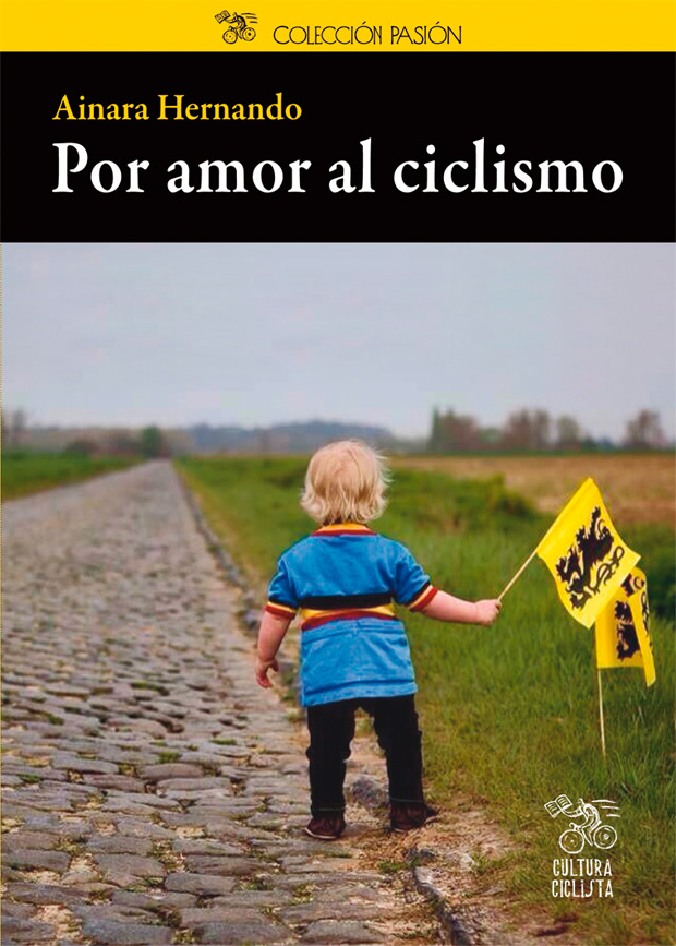 """""""Por amor al ciclismo"""", un nuevo libro que repasa la infancia de diez grandes ciclistas"""