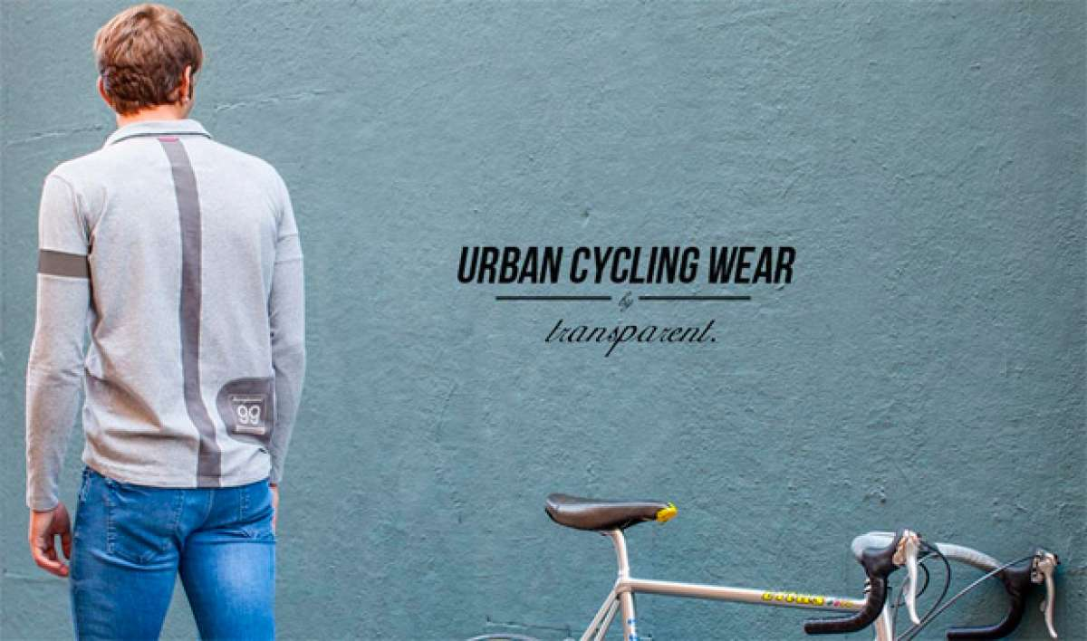 "Transparent, ropa casual con un ""toque"" ciclista"