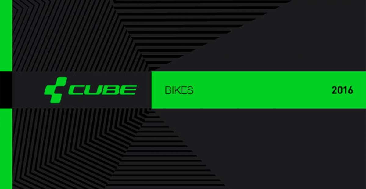 Catálogo de Cube 2016. Toda la gama de bicicletas Cube para la temporada 2016