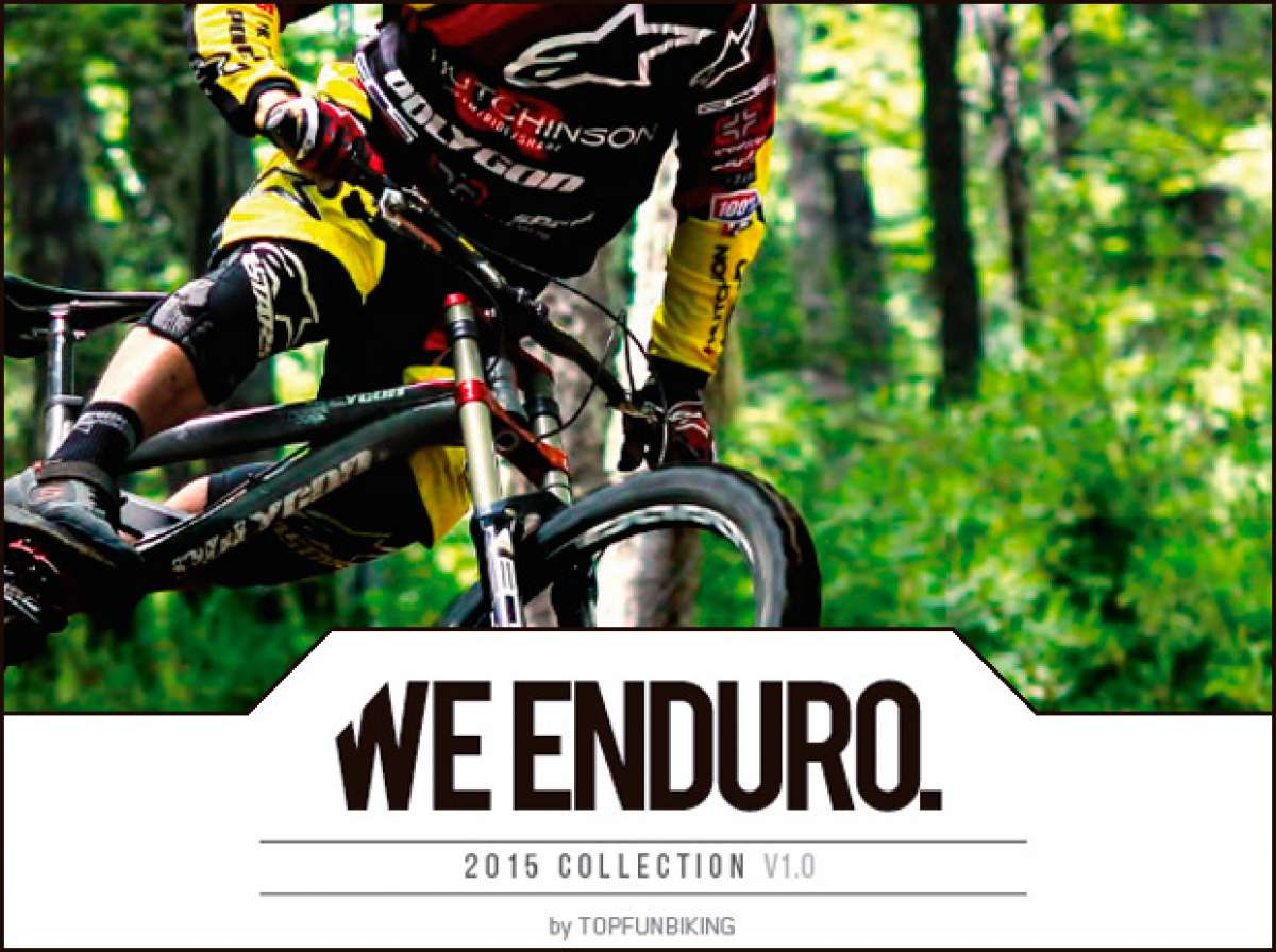 """We Enduro"", un catálogo para entusiastas del Enduro con los productos distribuidos por Top Fun Biking para 2015"
