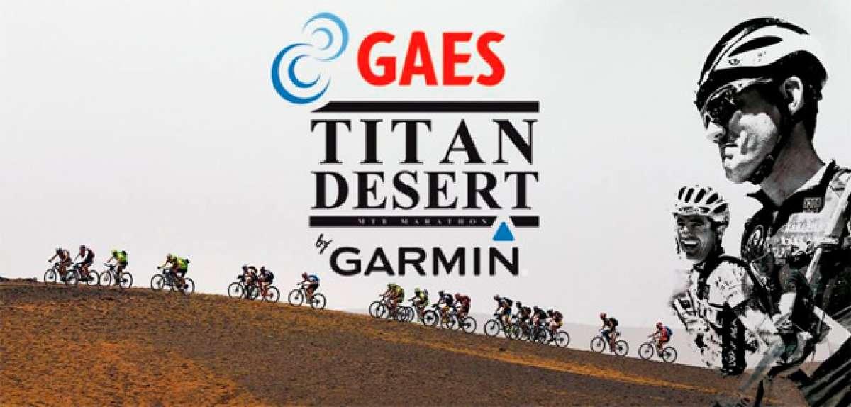 Gaes Titan Desert by Garmin 2016: Abiertas las inscripciones