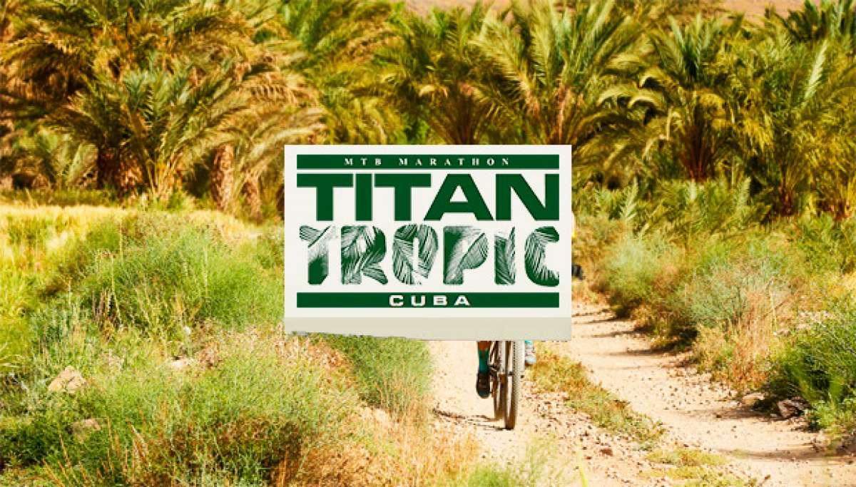 En TodoMountainBike: Titan Tropic Cuba 2015, abiertas las inscripciones