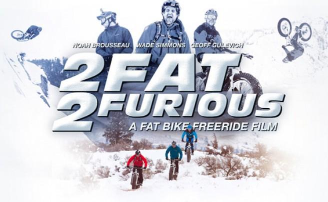 2 Fat 2 Furious: Ruedas gordas, Freeride y nieve, mucha nieve