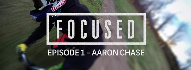 'Focused- Episodio 1', conociendo de cerca a Aaron Chase