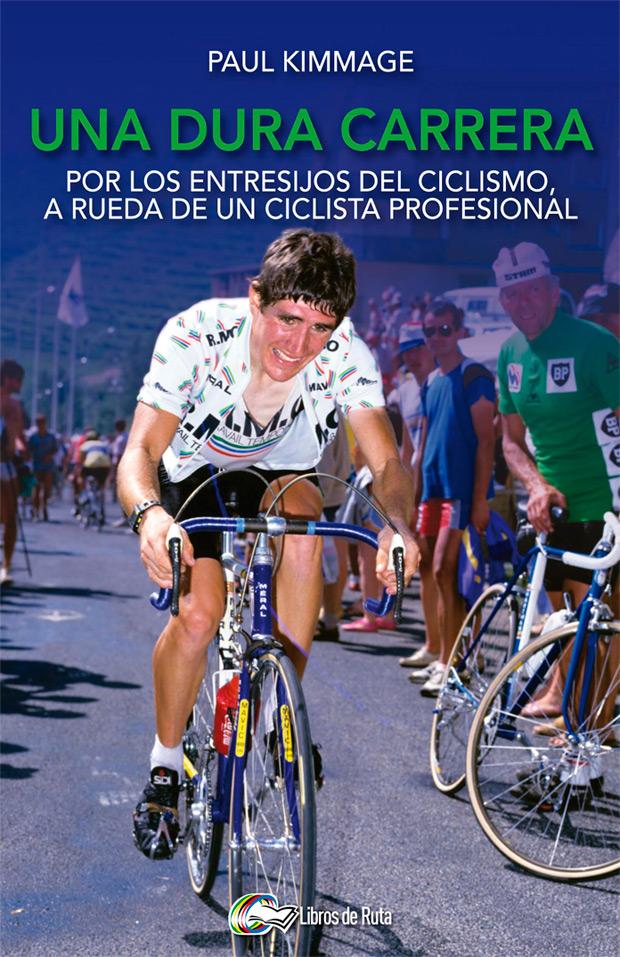 'Una dura carrera' de Paul Kimmage, ya a la venta en Libros de Ruta