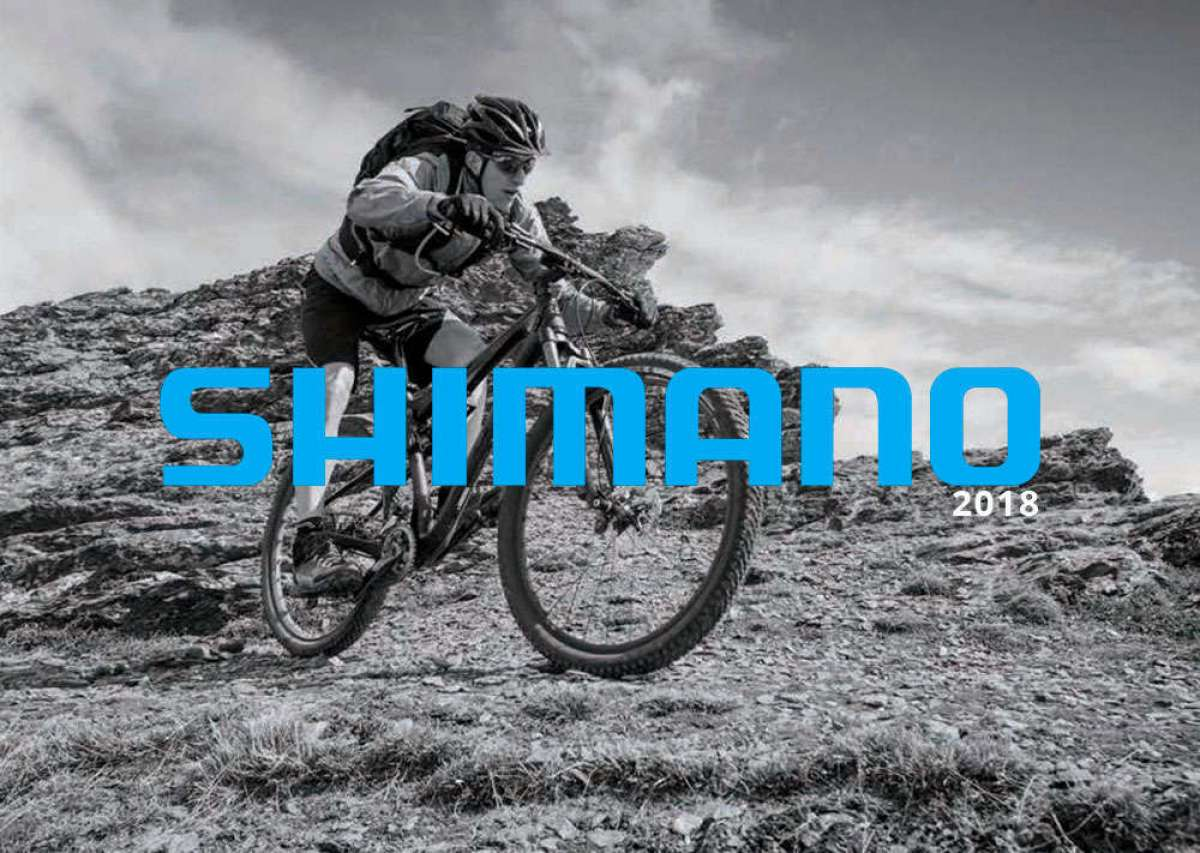 Catálogo de Shimano 2018. Toda la gama de componentes, ropa y accesorios Shimano para la temporada 2018