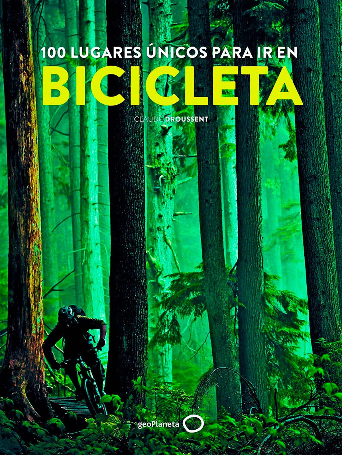 100 lugares únicos para ir en bicicleta, un libro imprescindible para los amantes de la aventura
